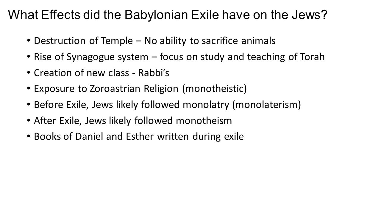 What Effects did the Babylonian Exile have on the Jews.