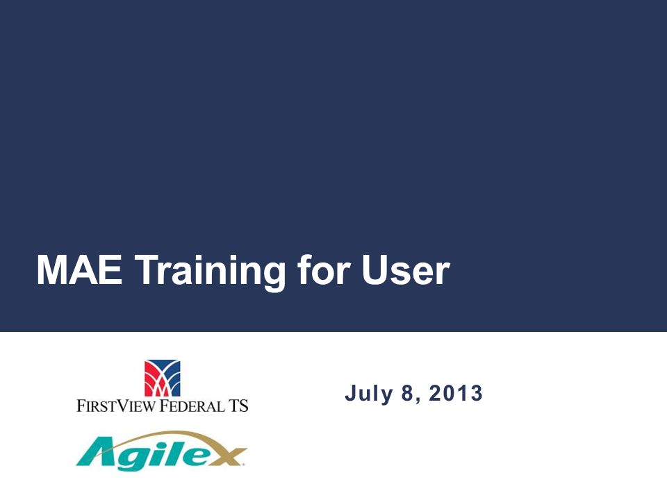 MAE Training for User July 8, 2013