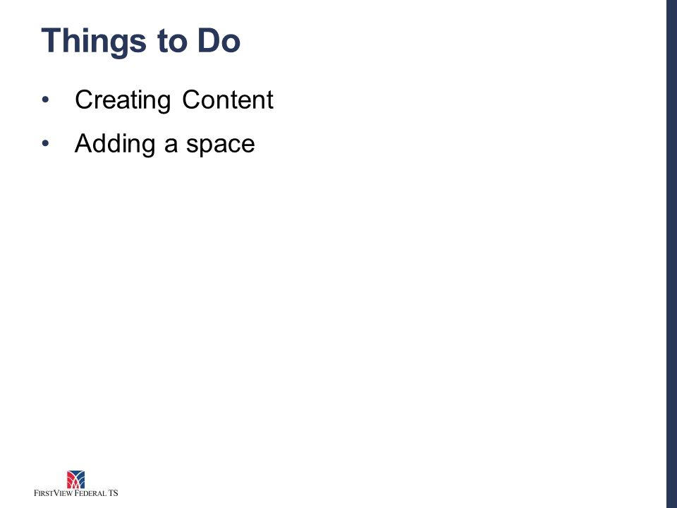 Things to Do Creating Content Adding a space