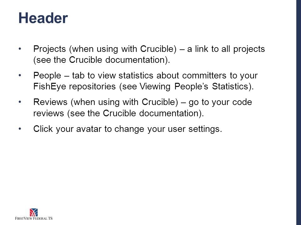 Header Projects (when using with Crucible) – a link to all projects (see the Crucible documentation).