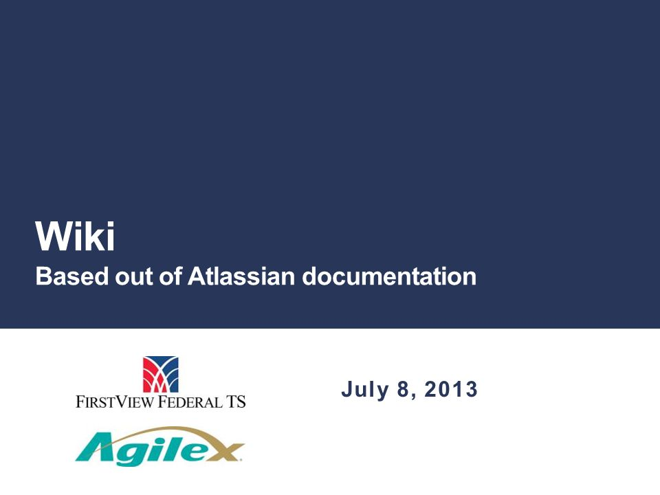 Wiki Based out of Atlassian documentation July 8, 2013