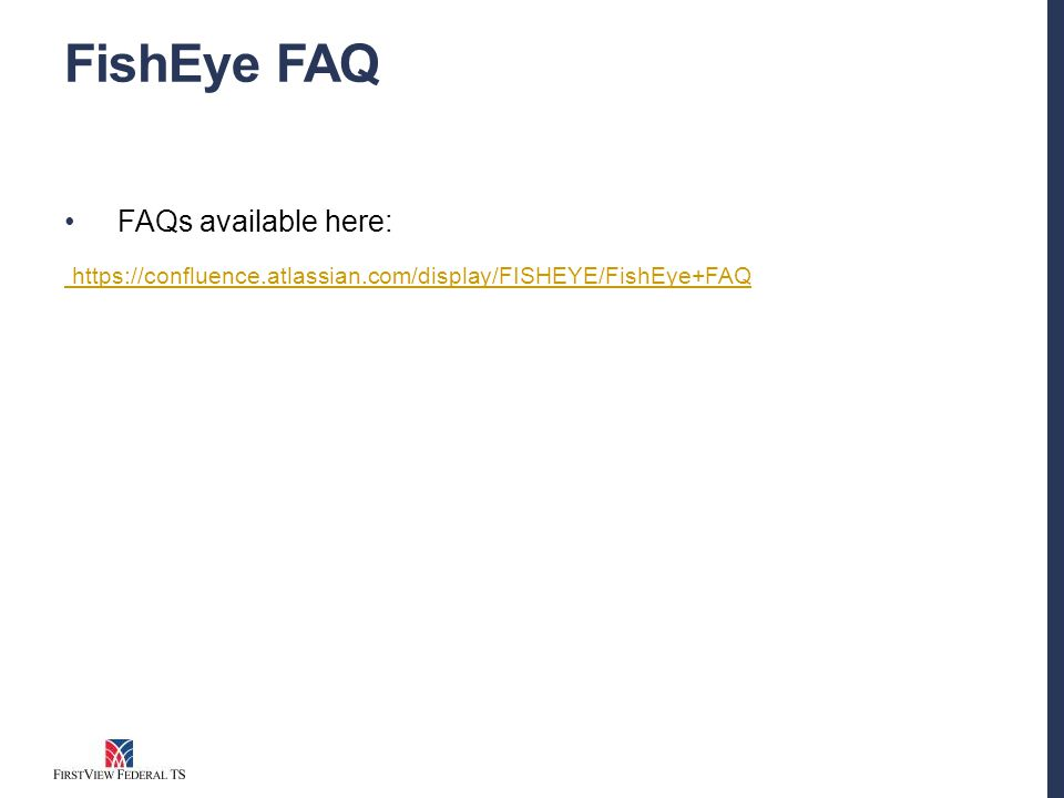 FishEye FAQ FAQs available here: https://confluence.atlassian.com/display/FISHEYE/FishEye+FAQ