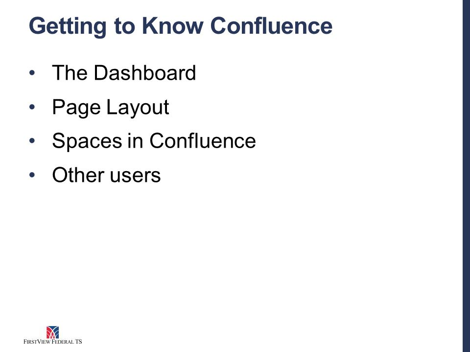 Getting to Know Confluence The Dashboard Page Layout Spaces in Confluence Other users