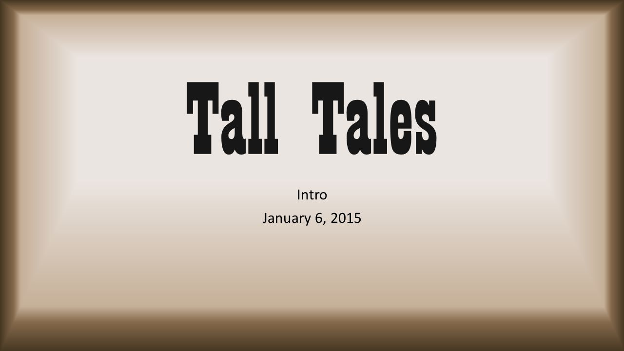 What is a tall tale.A tall tale is a story about a person who is larger than life.