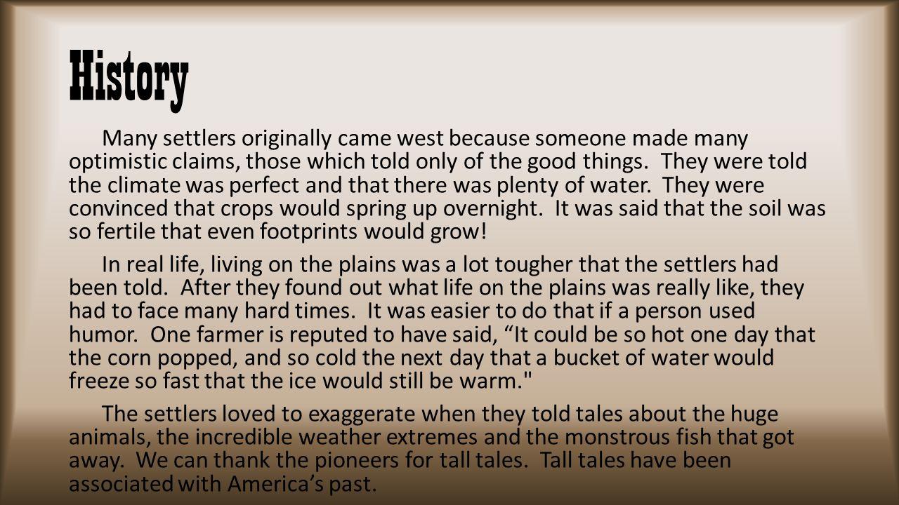 Notable Tall Tale Characters Paul Bunyan Johnny Appleseed Pecos Bill John Henry Mose Febold Feboldson Davy Crockett Stormalong Sally Ann Thunder Ann Whirlwind