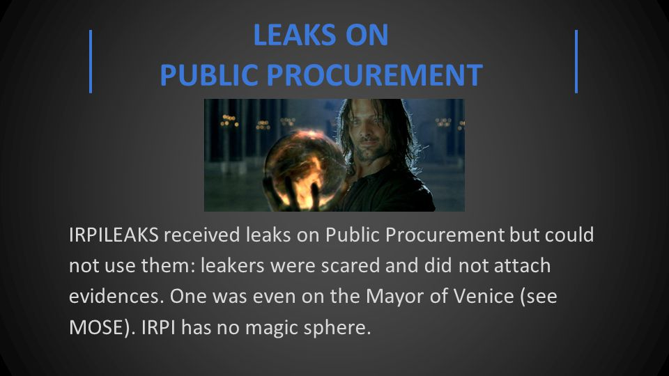 LEAKS ON PUBLIC PROCUREMENT IRPILEAKS received leaks on Public Procurement but could not use them: leakers were scared and did not attach evidences.