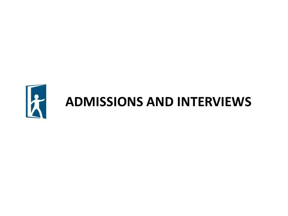 ADMISSIONS AND INTERVIEWS