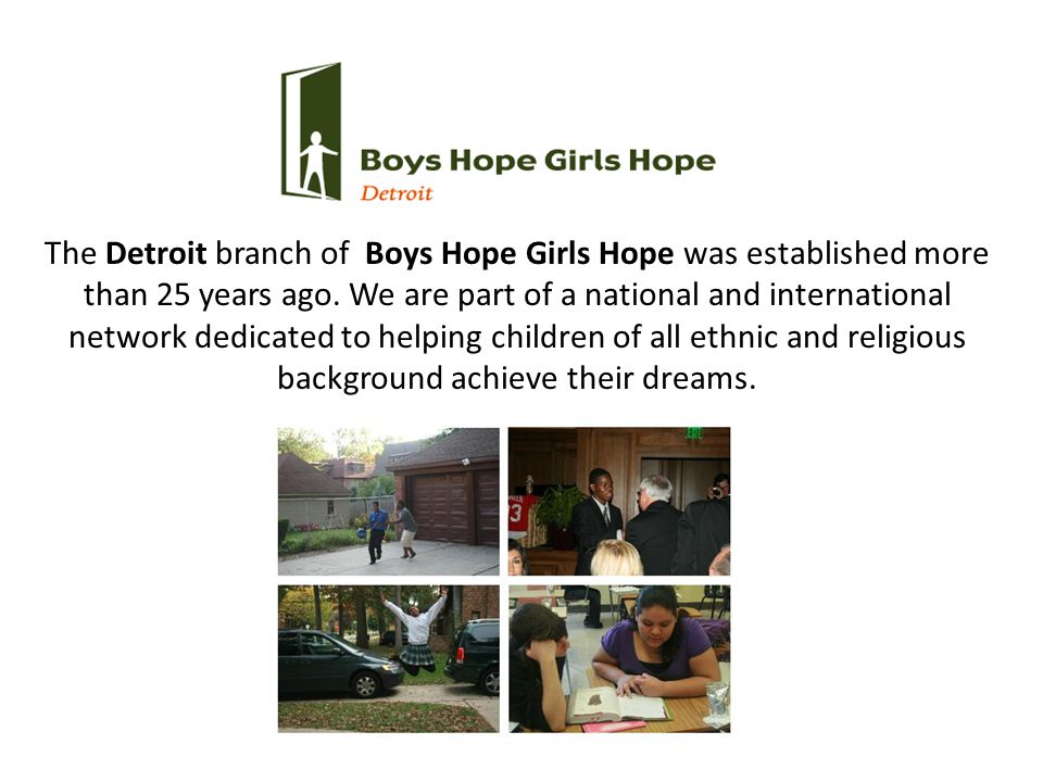 The Detroit branch of Boys Hope Girls Hope was established more than 25 years ago.