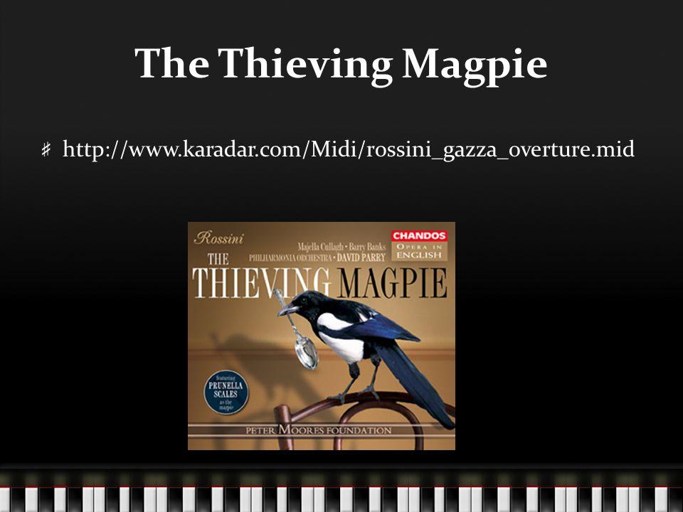 The Thieving Magpie http://www.karadar.com/Midi/rossini_gazza_overture.mid