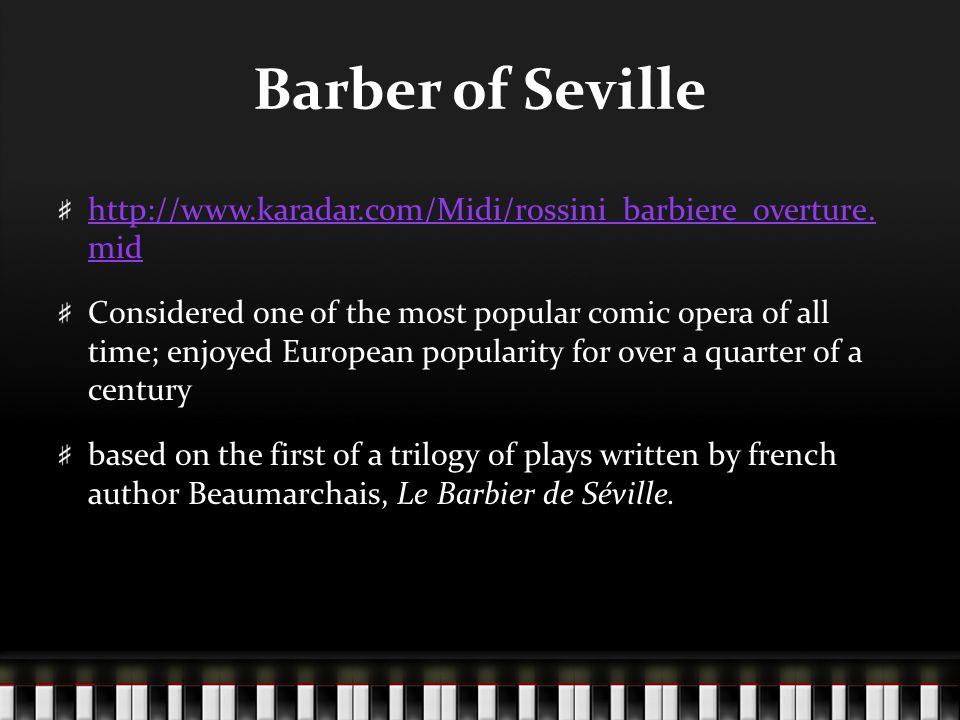 Barber of Seville http://www.karadar.com/Midi/rossini_barbiere_overture.