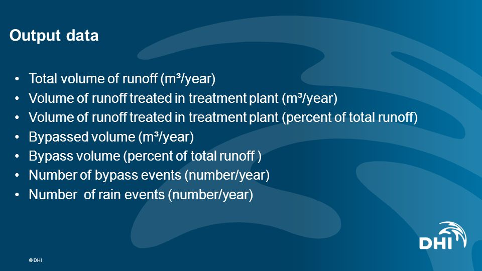 © DHI Total volume of runoff (m³/year) Volume of runoff treated in treatment plant (m³/year) Volume of runoff treated in treatment plant (percent of t