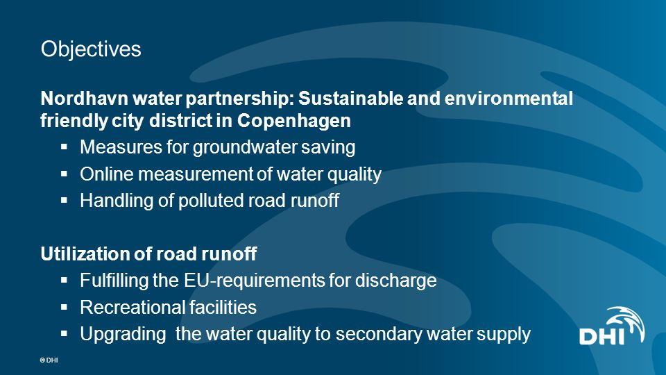 © DHI Nordhavn water partnership: Sustainable and environmental friendly city district in Copenhagen  Measures for groundwater saving  Online measur