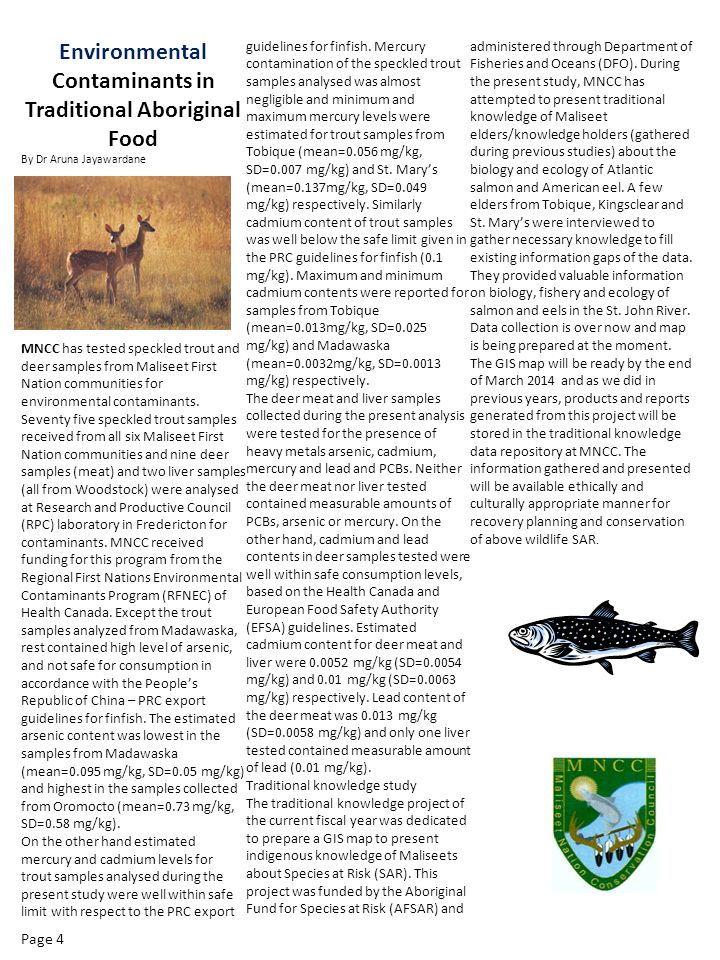 Environmental Contaminants in Traditional Aboriginal Food By Dr Aruna Jayawardane MNCC has tested speckled trout and deer samples from Maliseet First