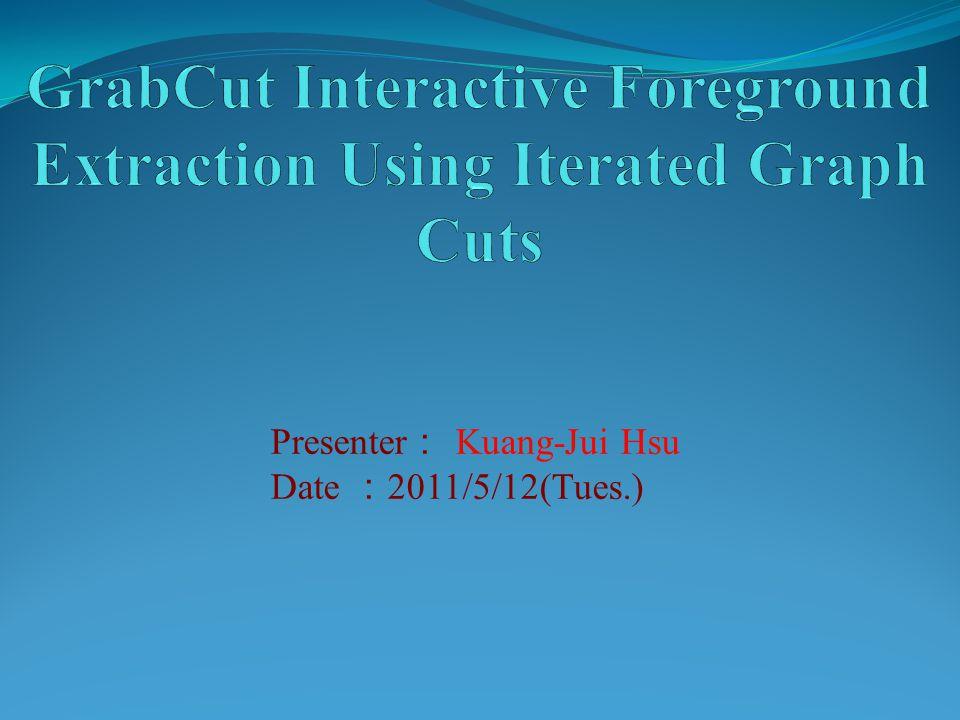 Presenter : Kuang-Jui Hsu Date : 2011/5/12(Tues.)