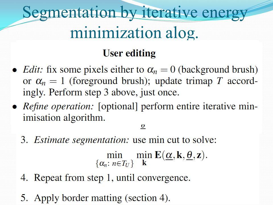 Segmentation by iterative energy minimization alog.