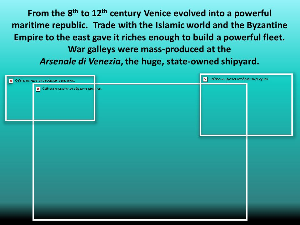 From the 8 th to 12 th century Venice evolved into a powerful maritime republic.