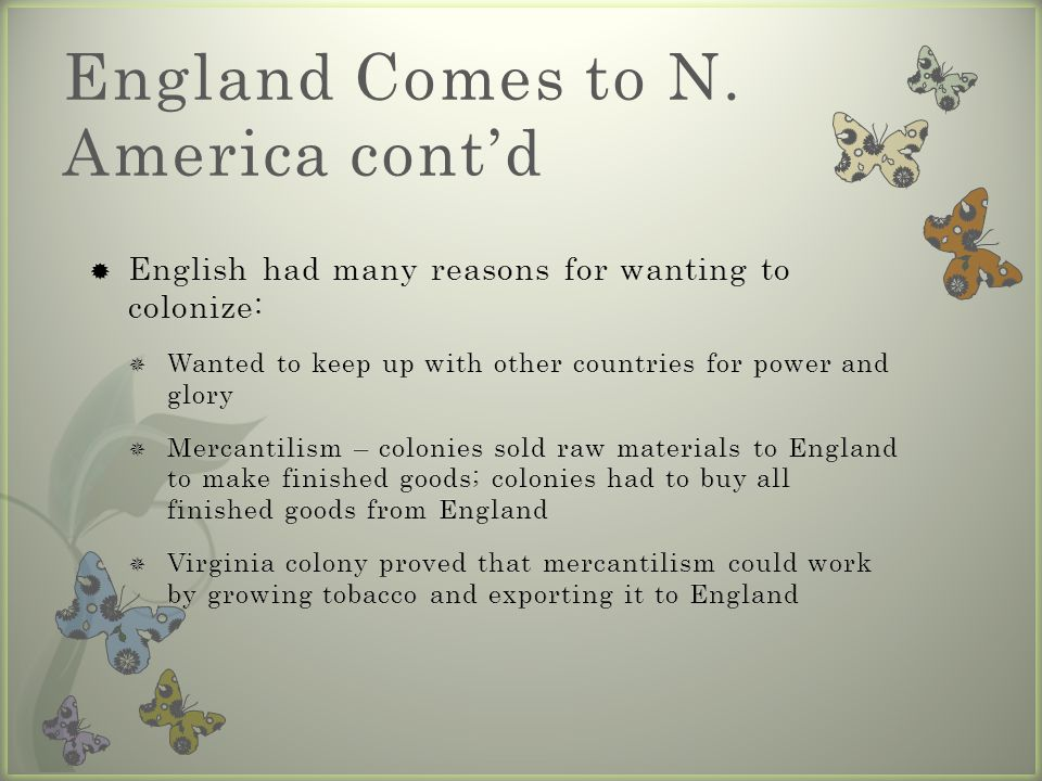 England Comes to N. America cont'd