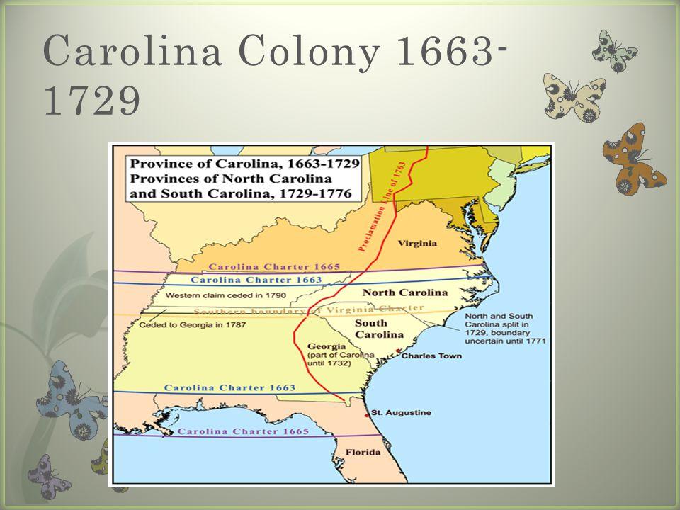 Carolina Colony 1663- 1729