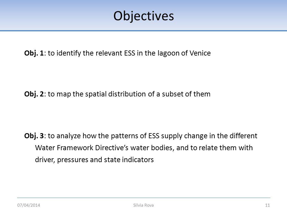 Objectives Silvia Rova11 Obj. 1: to identify the relevant ESS in the lagoon of Venice Obj.