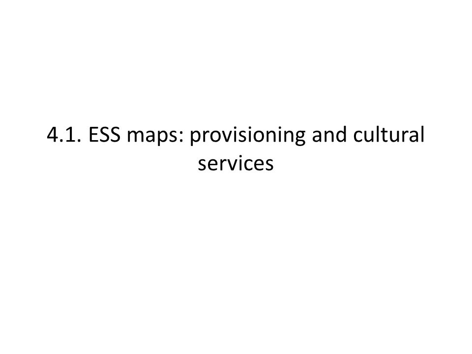 4.1. ESS maps: provisioning and cultural services