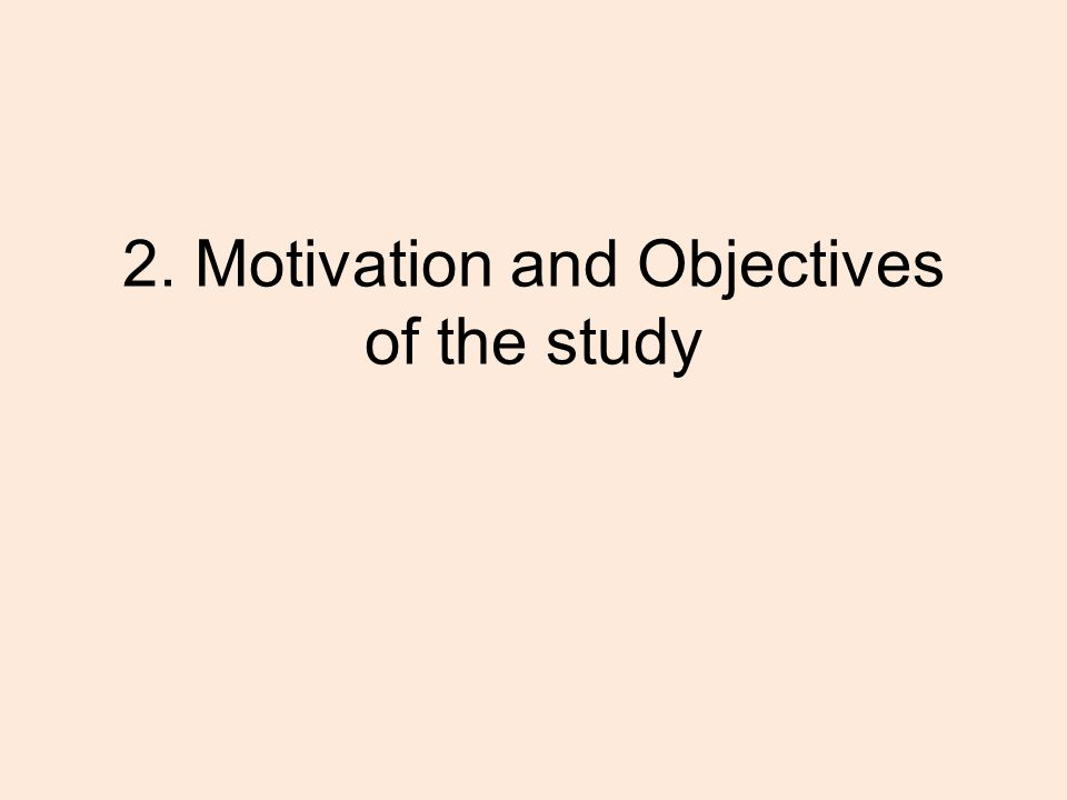 2. Motivation and Objectives of the study