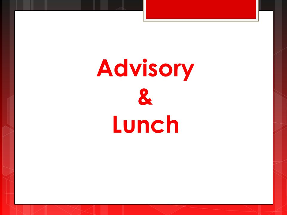 Advisory & Lunch