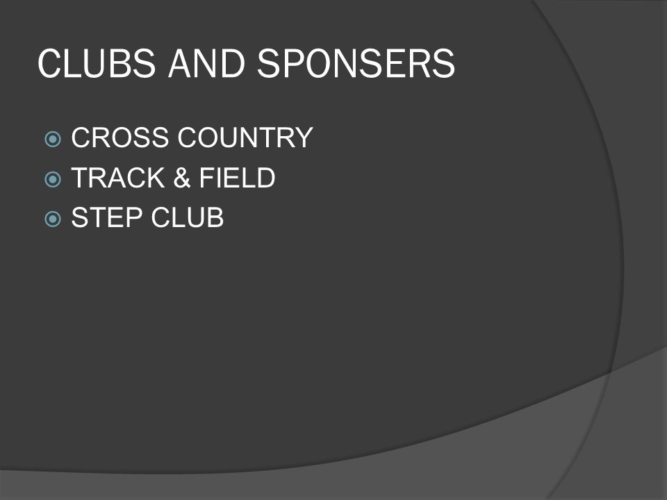 CLUBS AND SPONSERS  CROSS COUNTRY  TRACK & FIELD  STEP CLUB