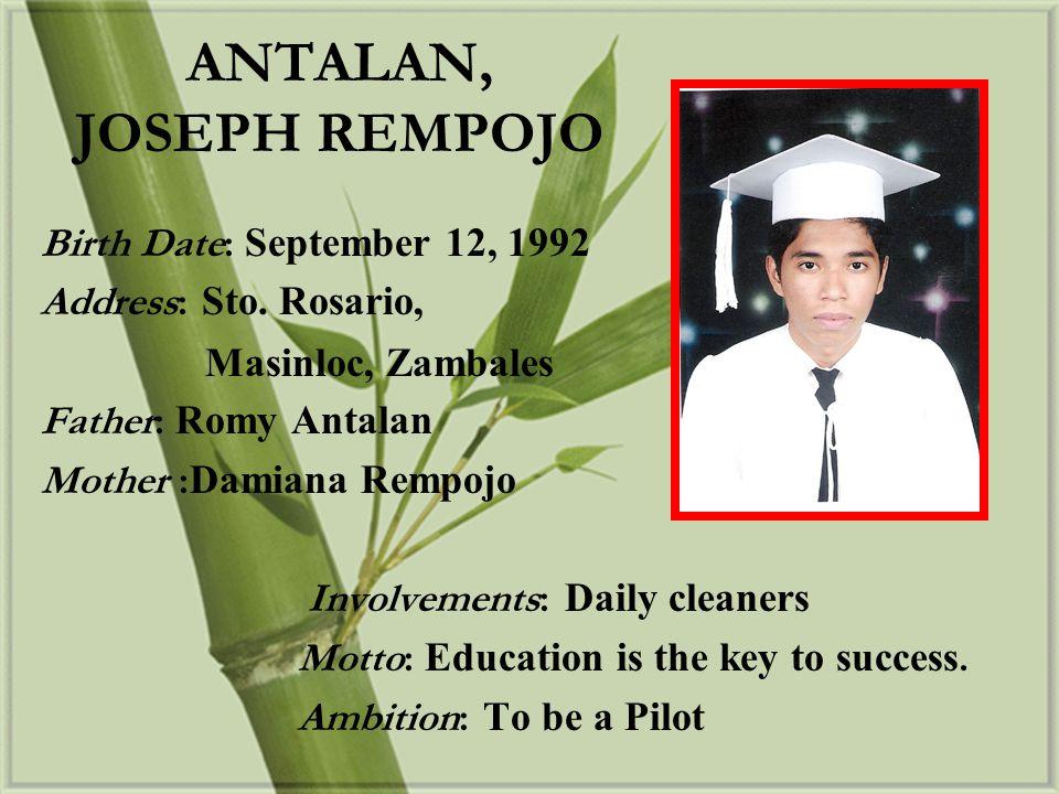 Birth Date: March 25, 1992 Address: Baloganon, Masinloc, Zambales Father: Freddie Elayba Sr.