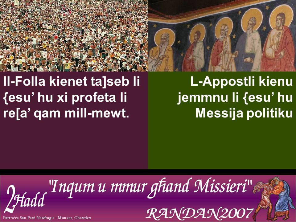 Il-Folla kienet ta]seb li {esu' hu xi profeta li re[a' qam mill-mewt.