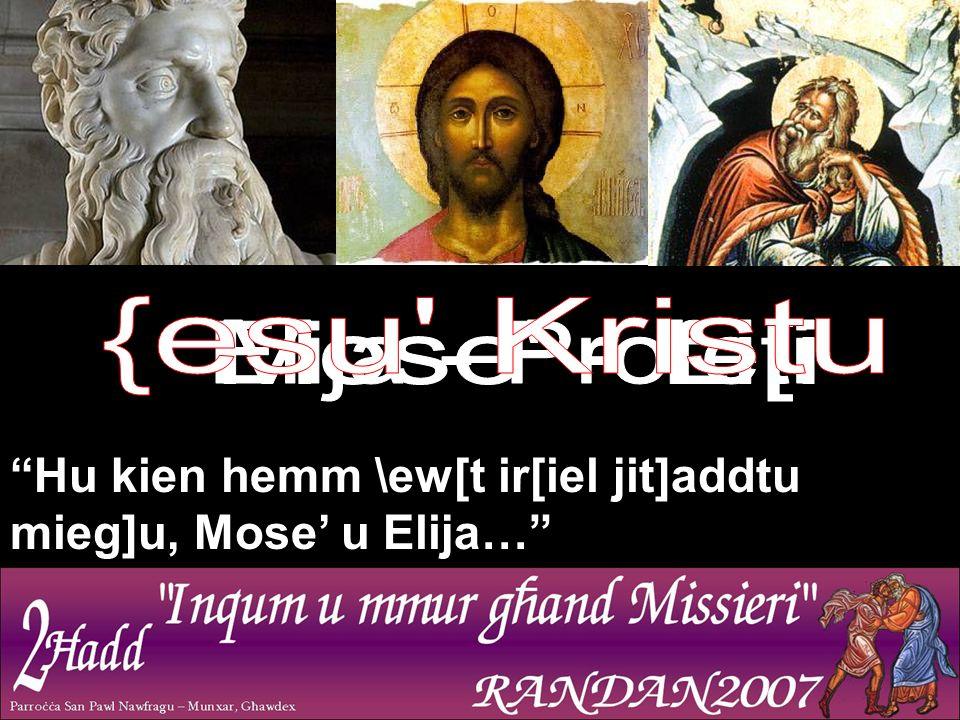 Hu kien hemm \ew[t ir[iel jit]addtu mieg]u, Mose' u Elija…