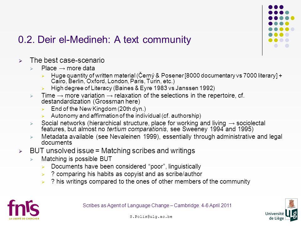 0.2. Deir el-Medineh: A text community S.Polis@ulg.ac.be Scribes as Agent of Language Change – Cambridge. 4-6 April 2011  The best case-scenario  Pl