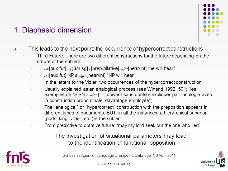 1. Diaphasic dimension S.Polis@ulg.ac.be Scribes as Agent of Language Change – Cambridge.