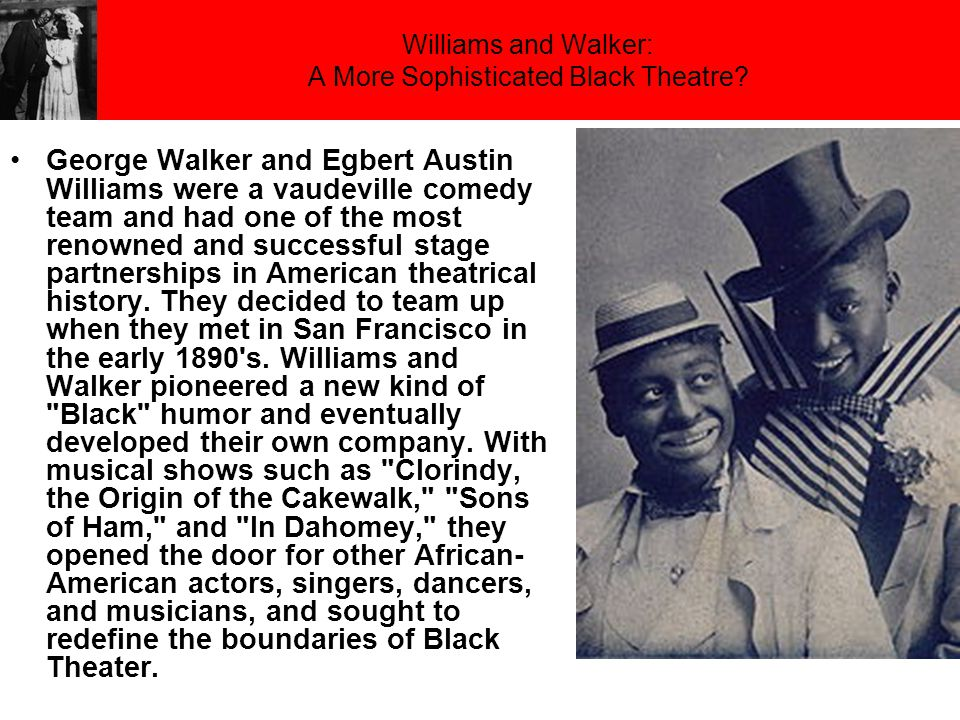 Williams and Walker: A More Sophisticated Black Theatre.