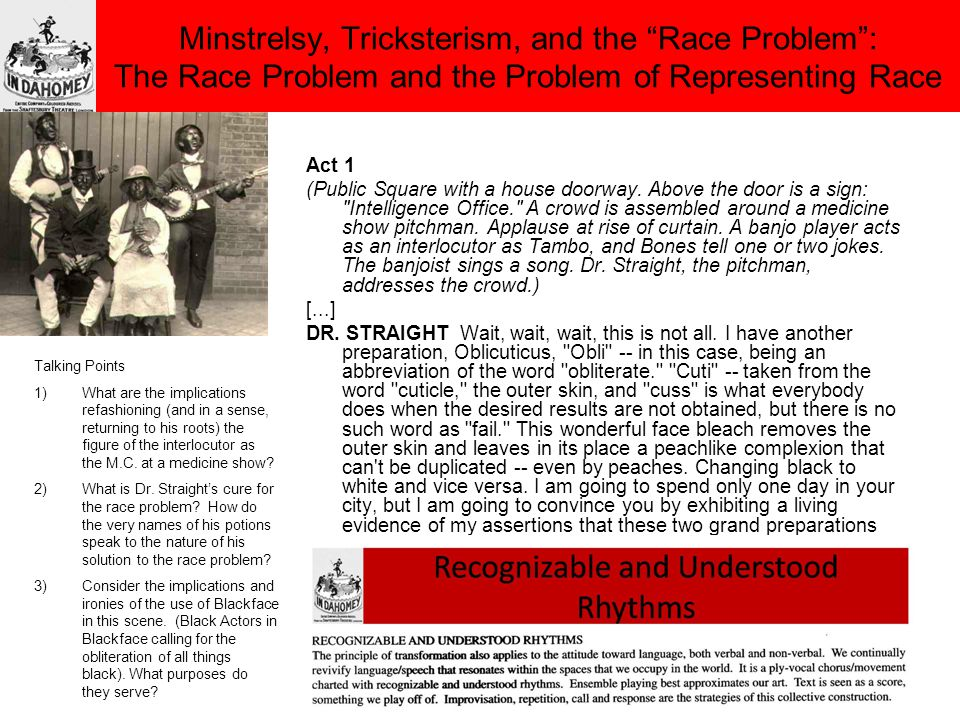 "Minstrelsy, Tricksterism, and the ""Race Problem"": The Race Problem and the Problem of Representing Race Act 1 (Public Square with a house doorway. Abo"
