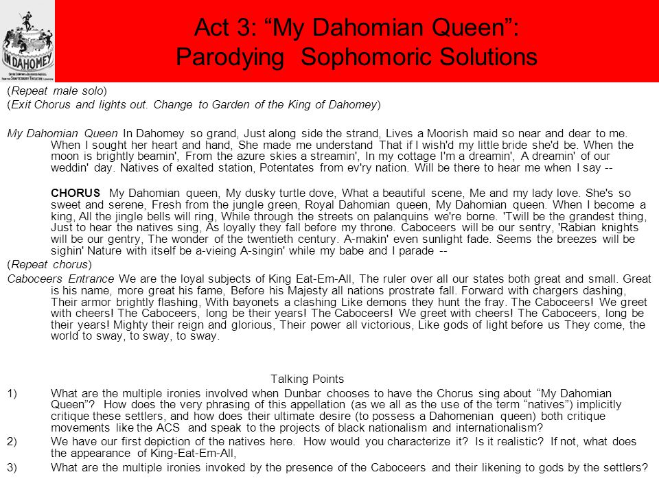 Act 3: My Dahomian Queen : Parodying Sophomoric Solutions (Repeat male solo) (Exit Chorus and lights out.