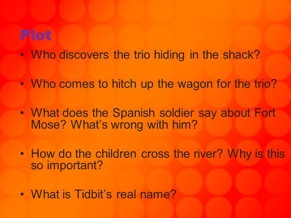 Plot Who discovers the trio hiding in the shack? Who comes to hitch up the wagon for the trio? What does the Spanish soldier say about Fort Mose? What