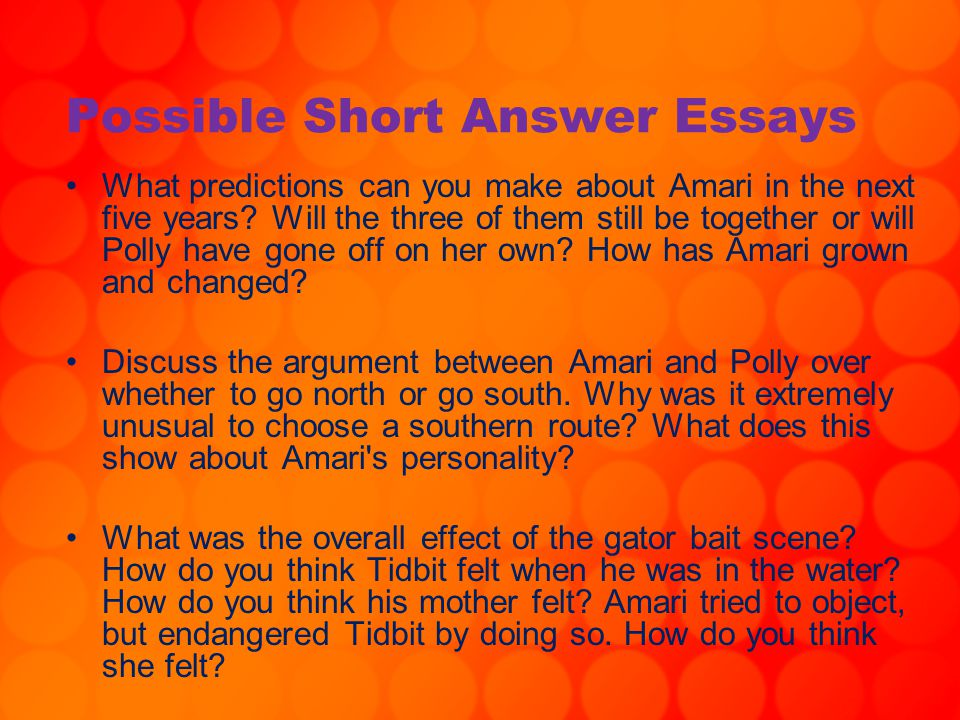 Possible Short Answer Essays What predictions can you make about Amari in the next five years? Will the three of them still be together or will Polly