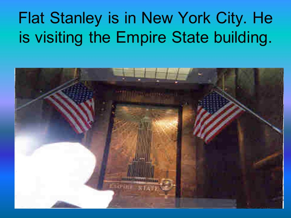 Flat Stanley is in New York City. He is visiting the Empire State building.
