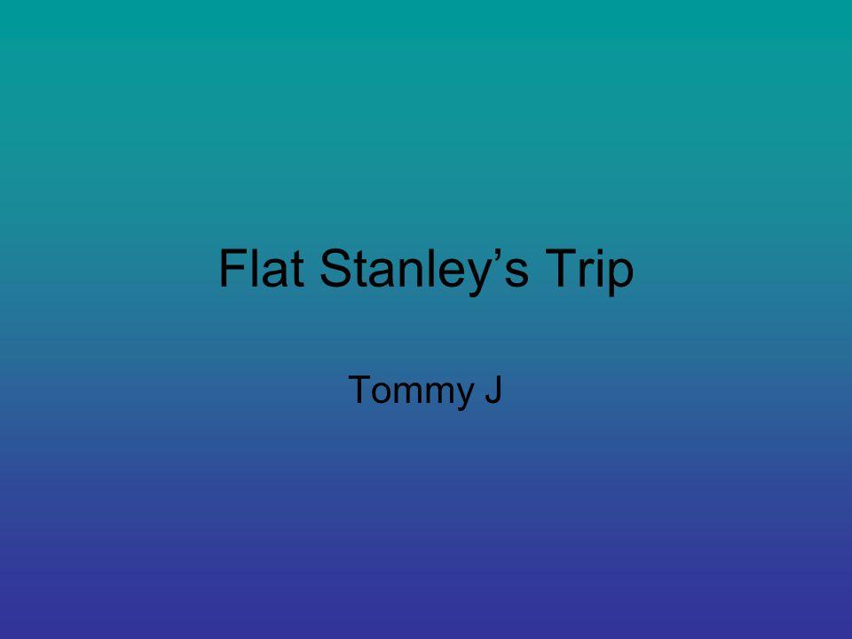 Flat Stanley's Trip Tommy J