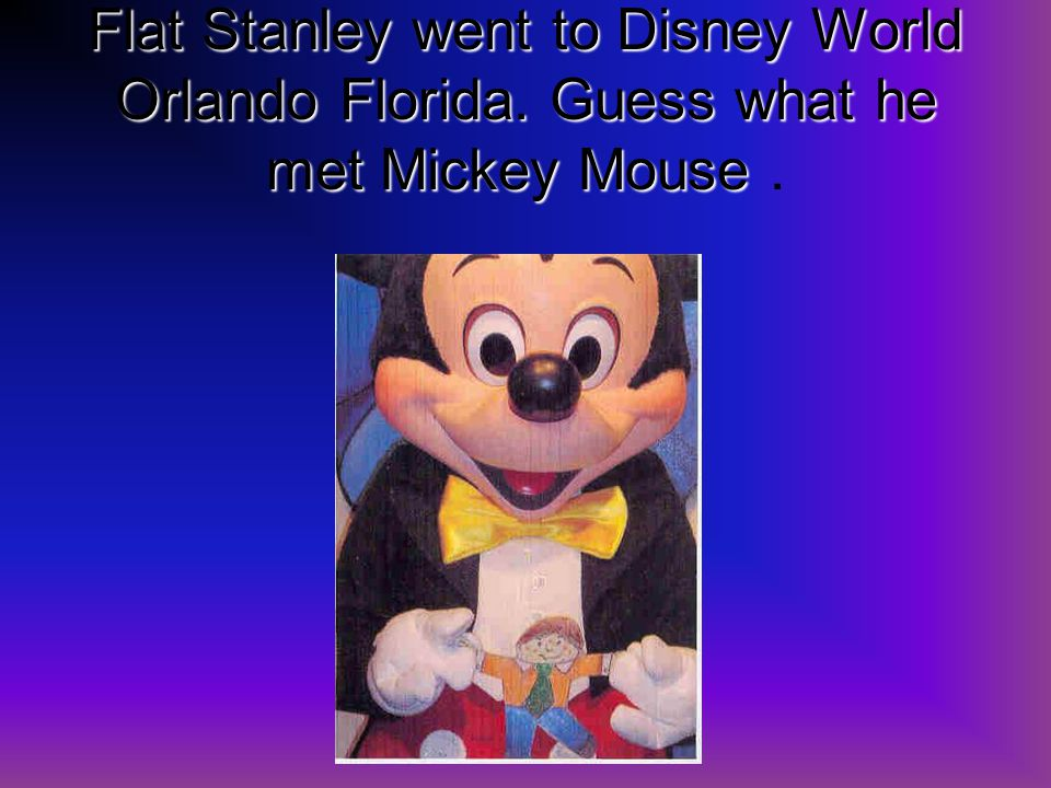 Flat Stanley went to Disney World Orlando Florida.