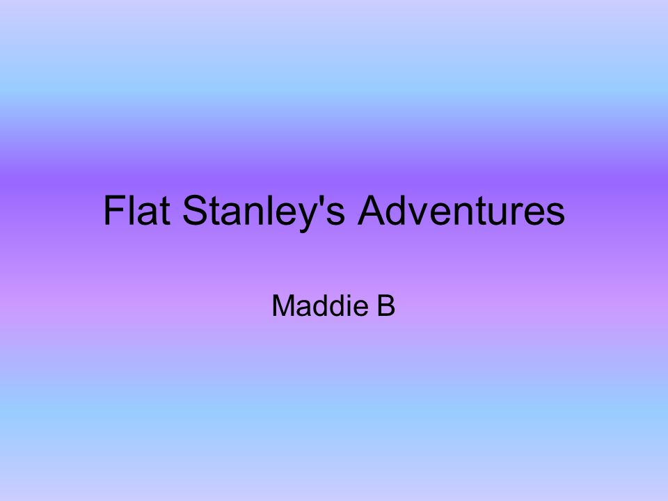 Flat Stanley's Adventures Maddie B