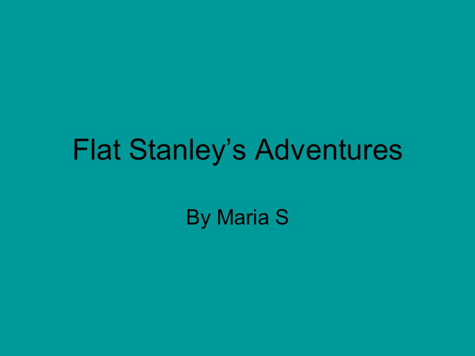 Flat Stanley's Adventures By Maria S