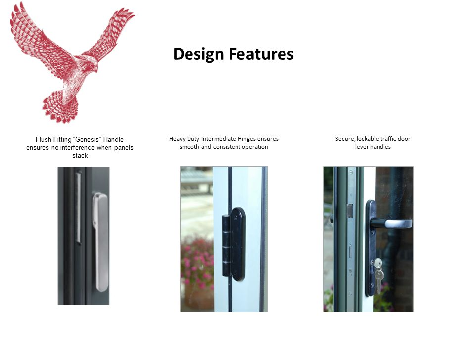 Design Features Flush Fitting Genesis Handle ensures no interference when panels stack Heavy Duty Intermediate Hinges ensures smooth and consistent operation Secure, lockable traffic door lever handles