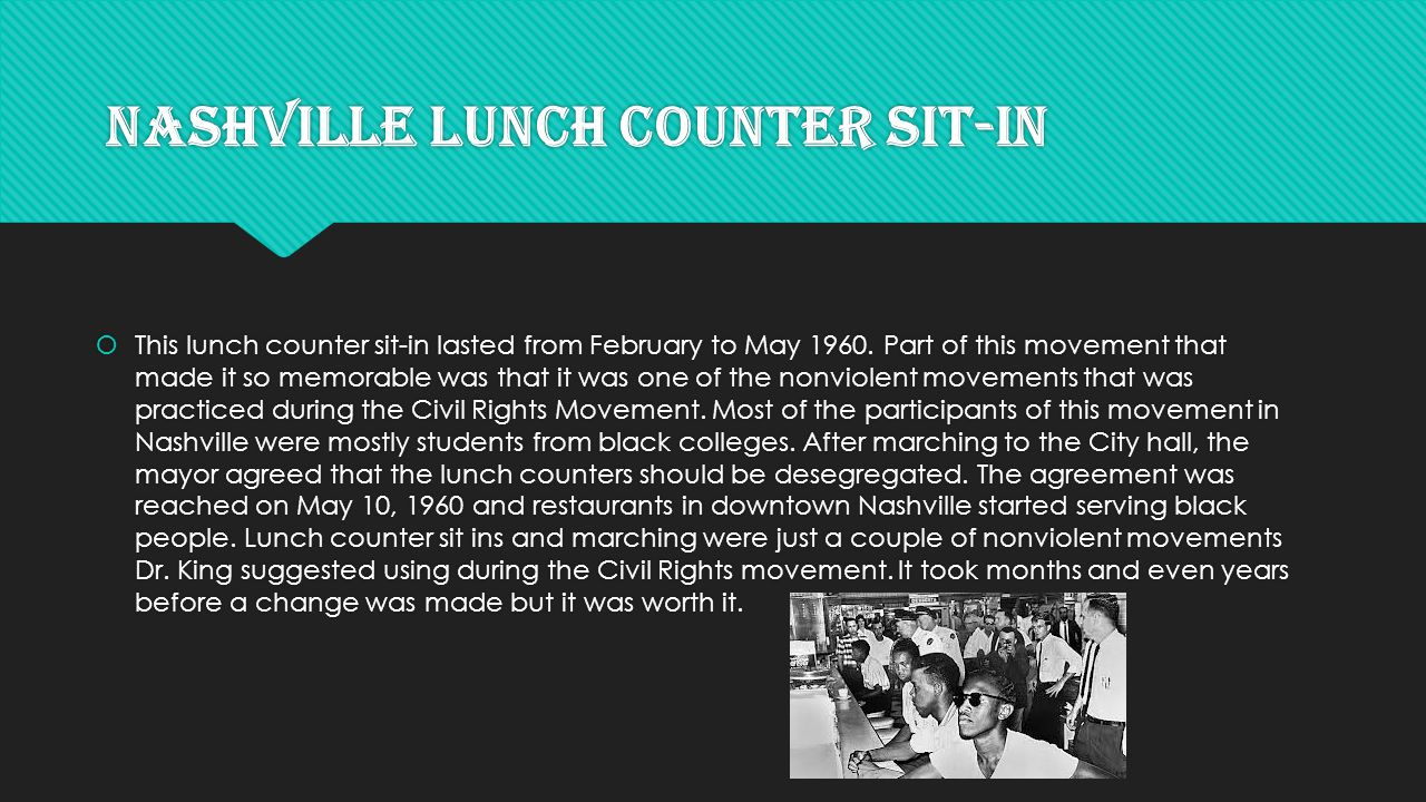 Nashville Lunch Counter Sit-in  This lunch counter sit-in lasted from February to May 1960.