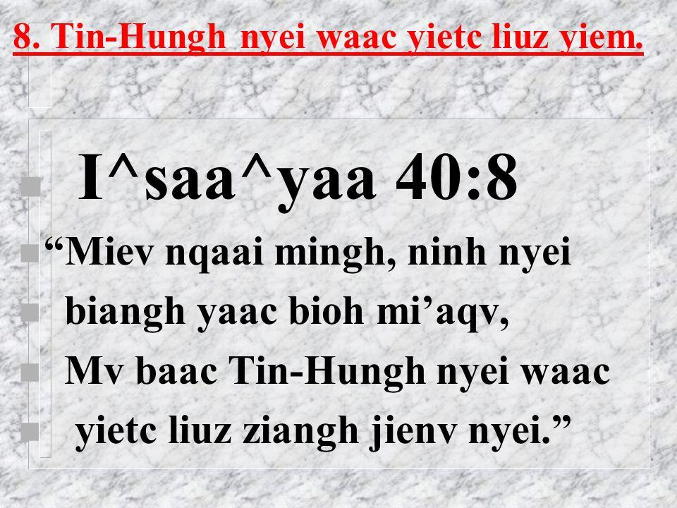 7. Ging-Sou se Singx Lingh gapv daaih nyei waac. I^saa^yaa 34:16 Mangc yaac doqc maah.