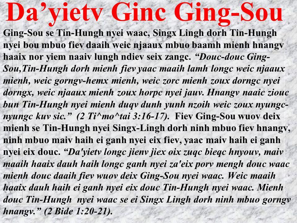 Sienx Tin-Hungh Nyei Jauv Biux Mengh Waac Naaiv ginc sou se njaaux taux Tin- Hungh nyei jauv caux mbuo baamh mienh nyei jauv yiem haaix daaih, hnangv haaix nor.