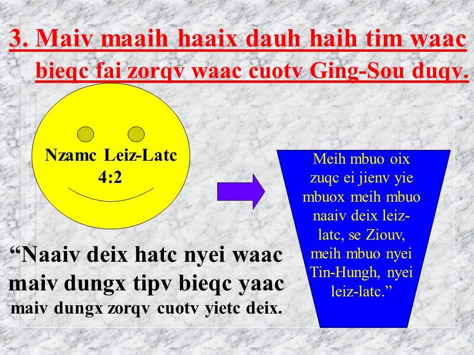 2. Ging-Sou se benx leiz-latc caux leiz bun mbuo Giduc mienh nyei maengc.