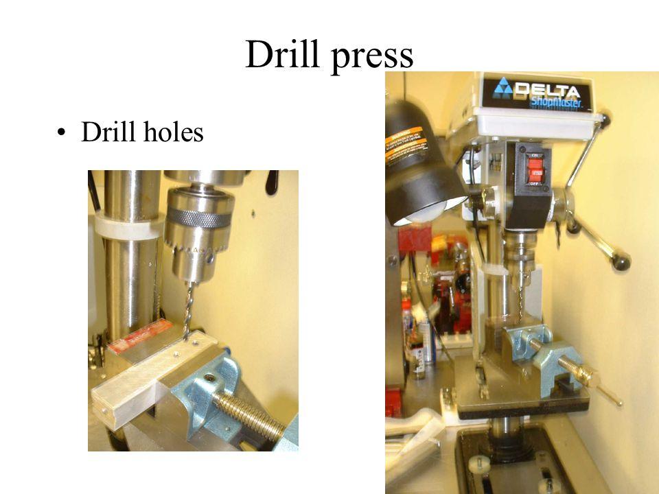Drill press Drill holes
