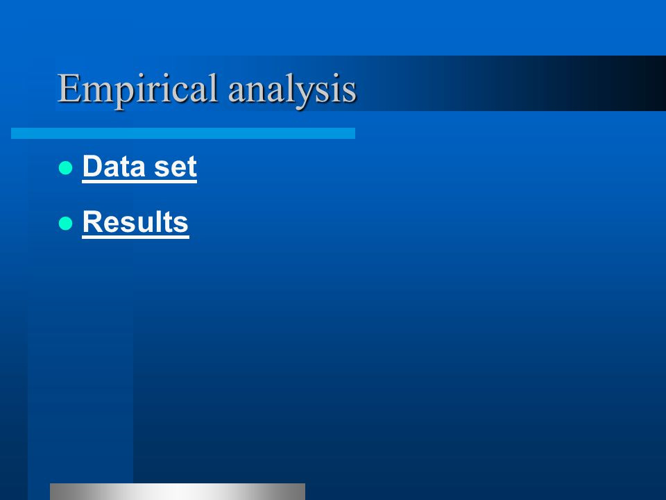 Empirical analysis Results Data set