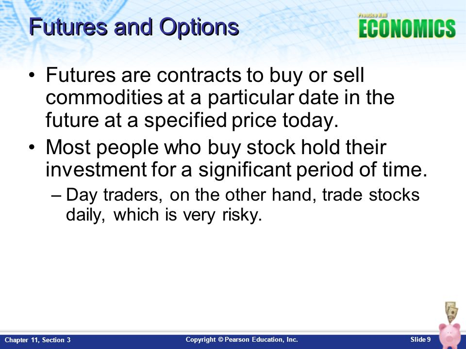 Copyright © Pearson Education, Inc.Slide 10 Chapter 11, Section 3 Measuring Stock Performance When the stock market rises steadily over a period of time it is known as a bull market.
